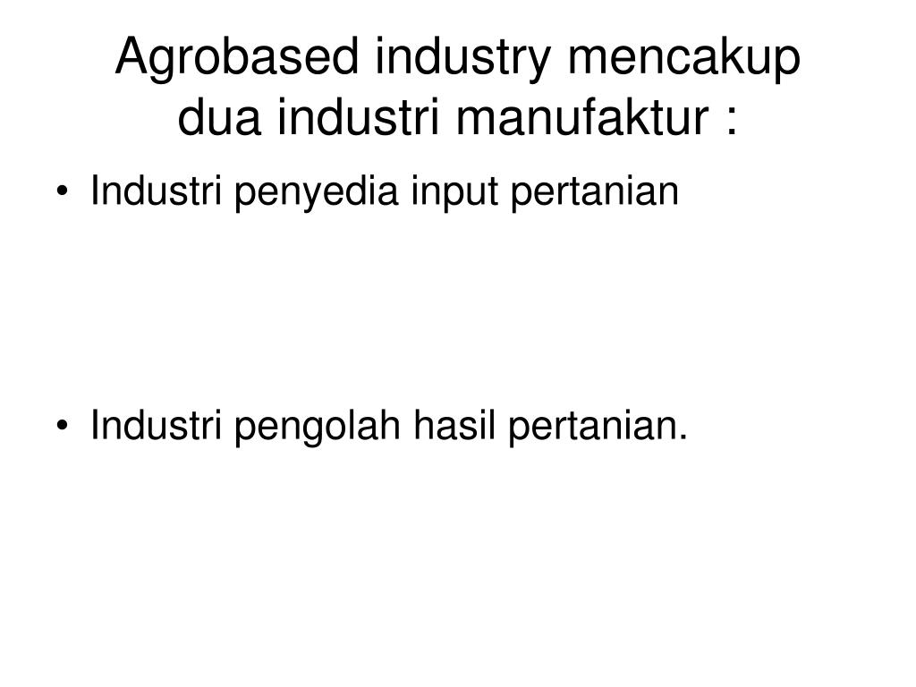Agrobased industry mencakup