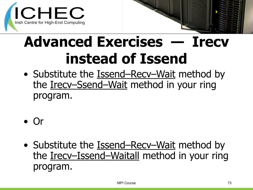 Advanced Exercises  —  Irecv instead of Issend