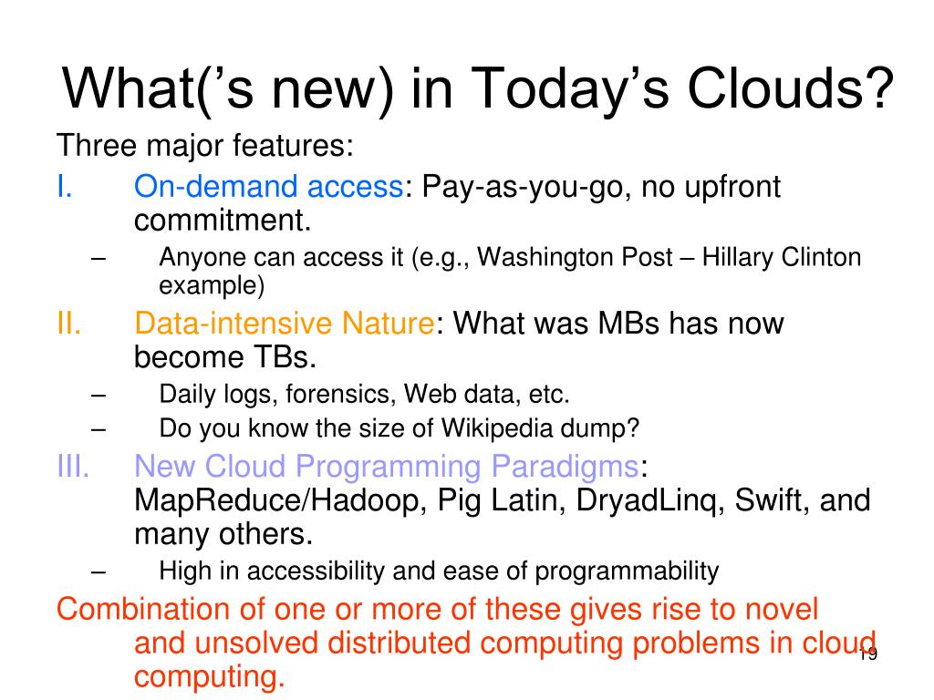 What('s new) in Today's Clouds?
