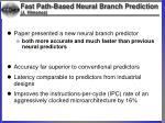 fast path based neural branch prediction j himenez
