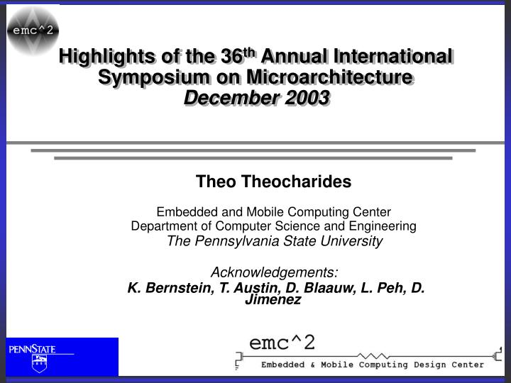 highlights of the 36 th annual international symposium on microarchitecture december 2003 n.