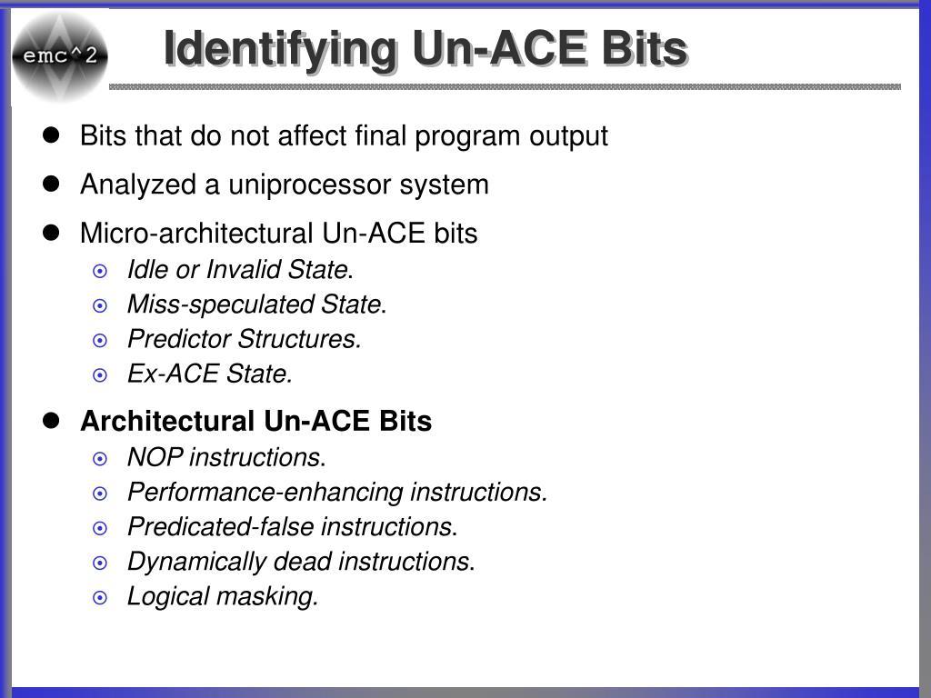 Identifying Un-ACE Bits