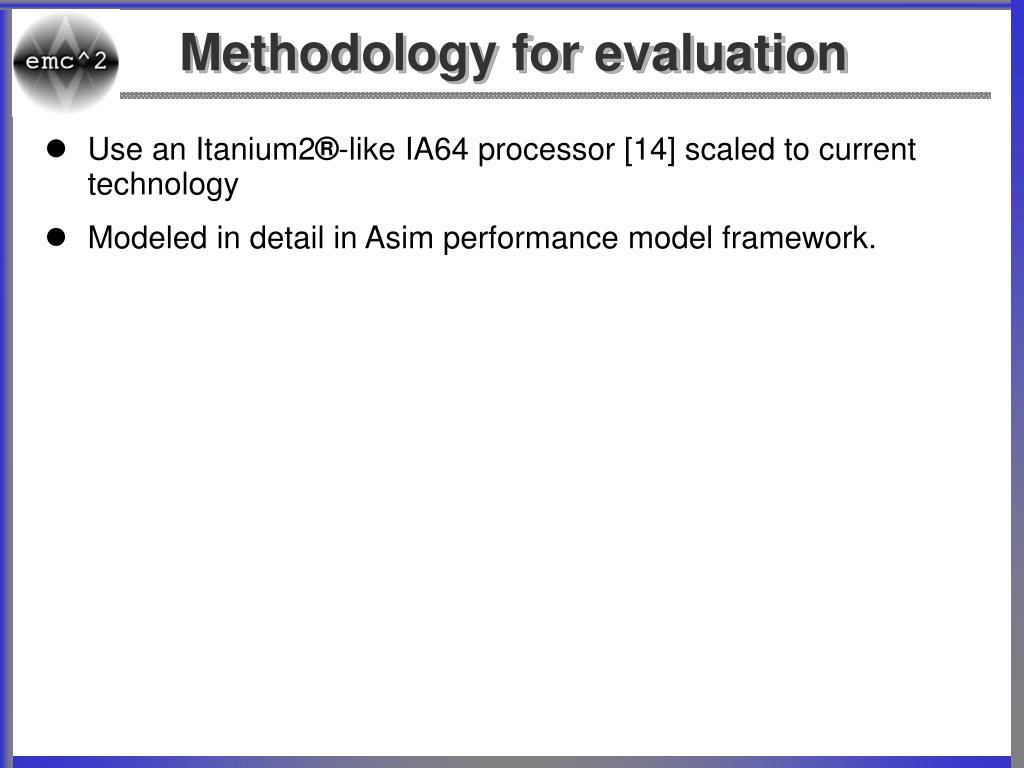 Methodology for evaluation