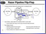 razor pipeline flip flop