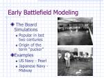 early battlefield modeling