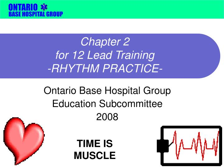 Chapter 2 for 12 lead training rhythm practice