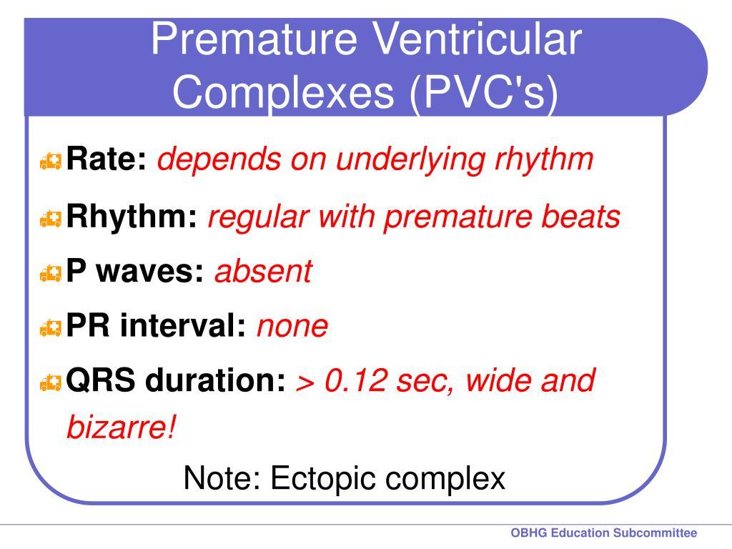 Premature Ventricular Complexes (PVC's)