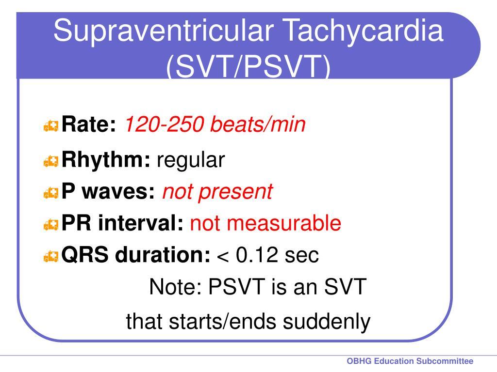 Supraventricular Tachycardia (SVT/PSVT)