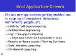 grid application drivers