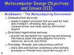 metacomputer design objectives and issues iii