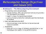 metacomputer design objectives and issues vi