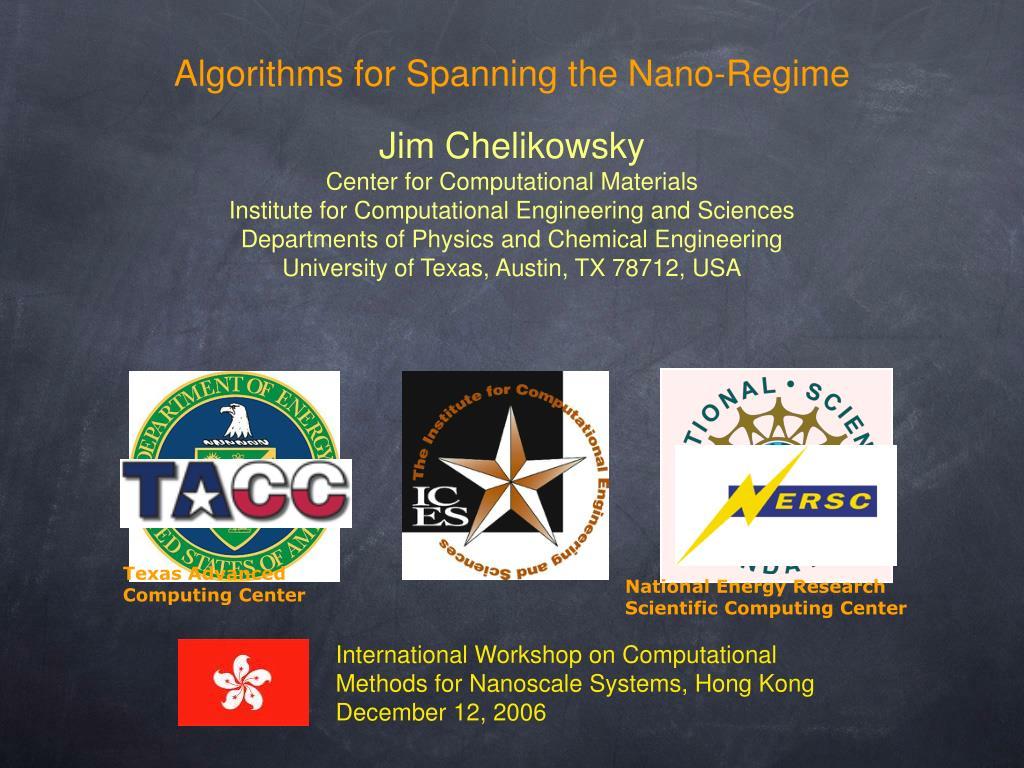 algorithms for spanning the nano regime l.