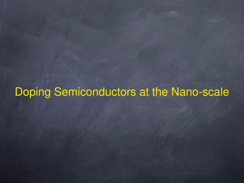 Doping Semiconductors at the Nano-scale
