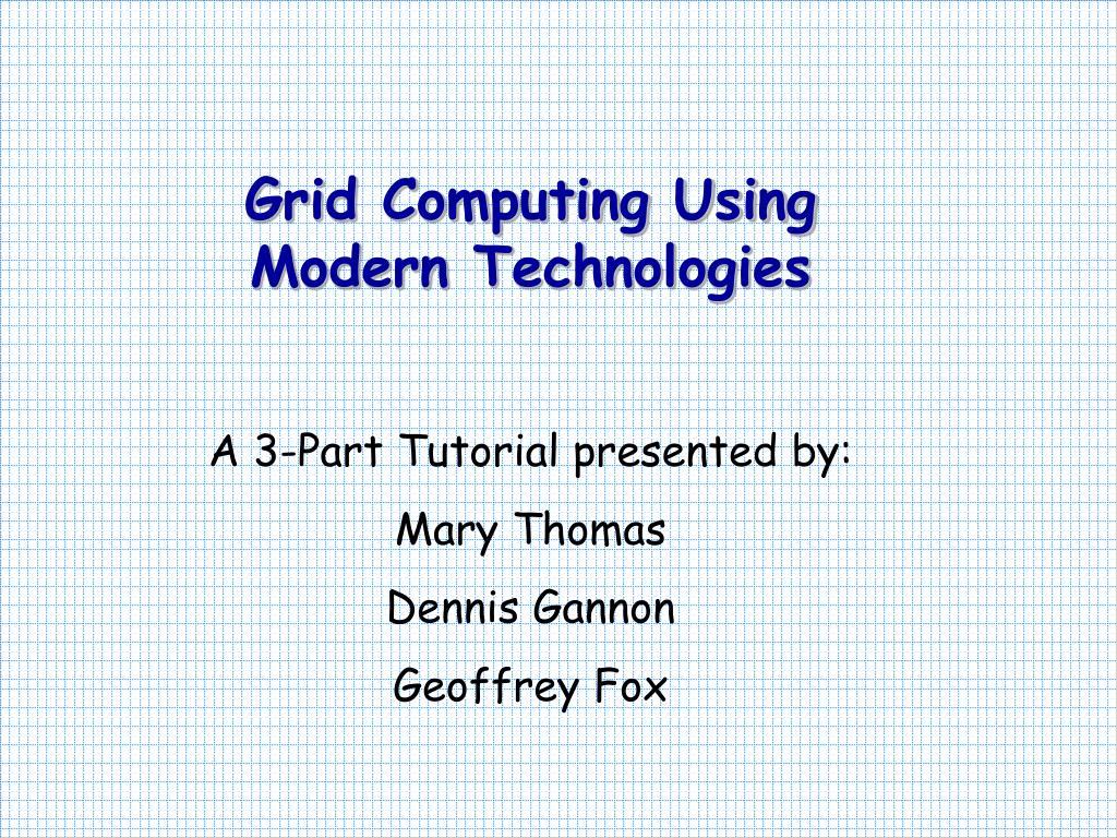 grid computing using modern technologies l.