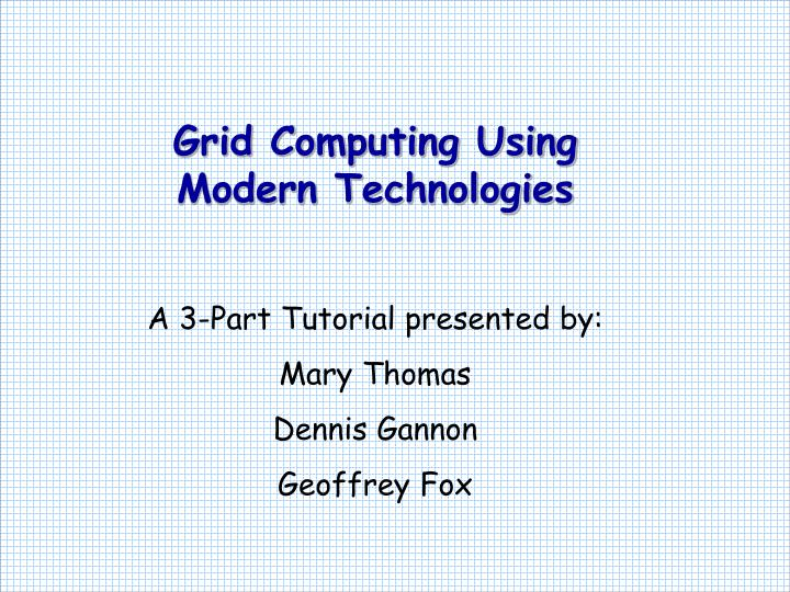 Grid computing using modern technologies