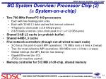 bg system overview processor chip 2 system on a chip