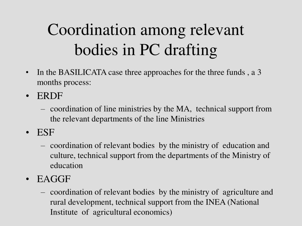 Coordination among relevant bodies in PC drafting