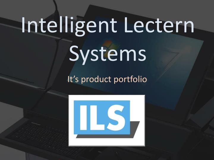 Intelligent lectern systems