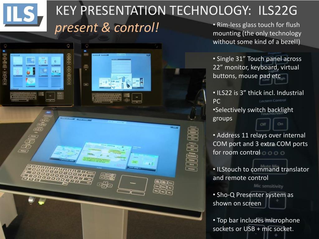 KEY PRESENTATION TECHNOLOGY:  ILS22G