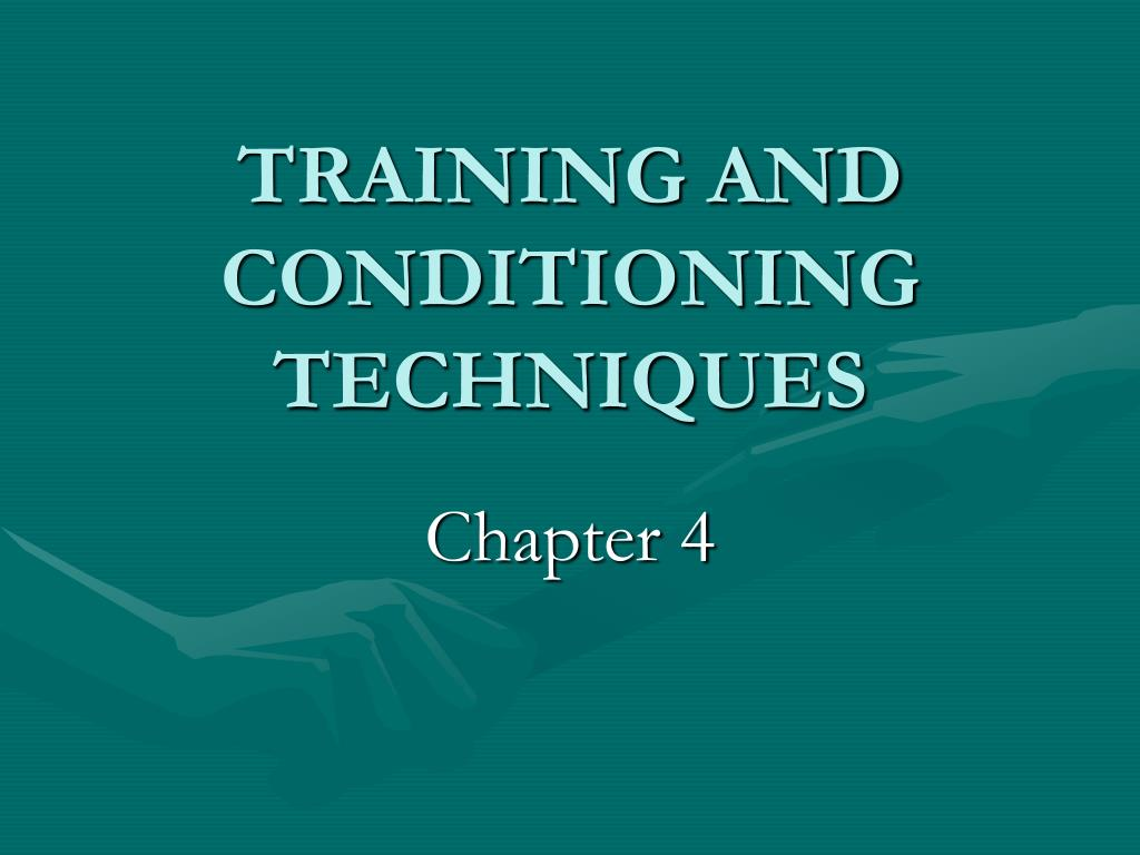 training and conditioning techniques l.