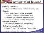 can you rely on oss telephony