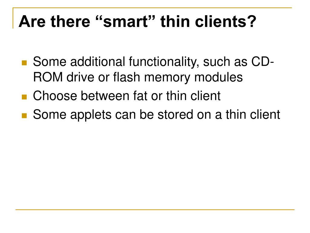 "Are there ""smart"" thin clients?"