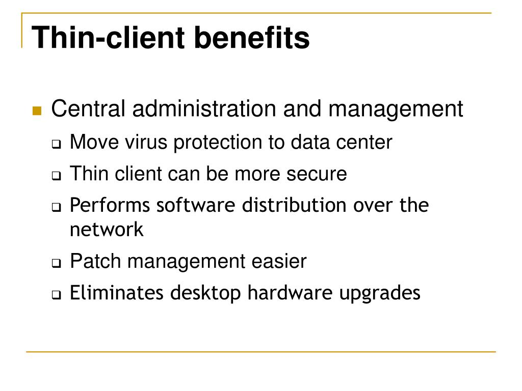 Thin-client benefits