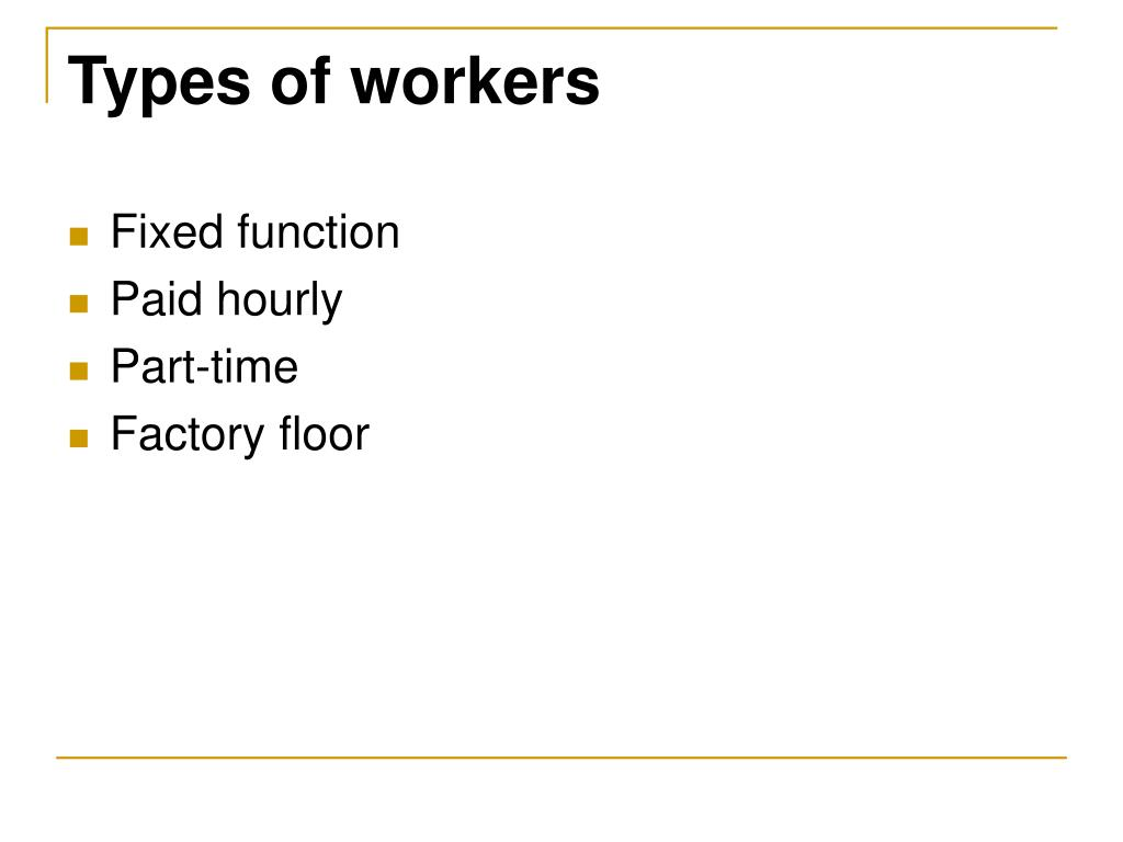 Types of workers