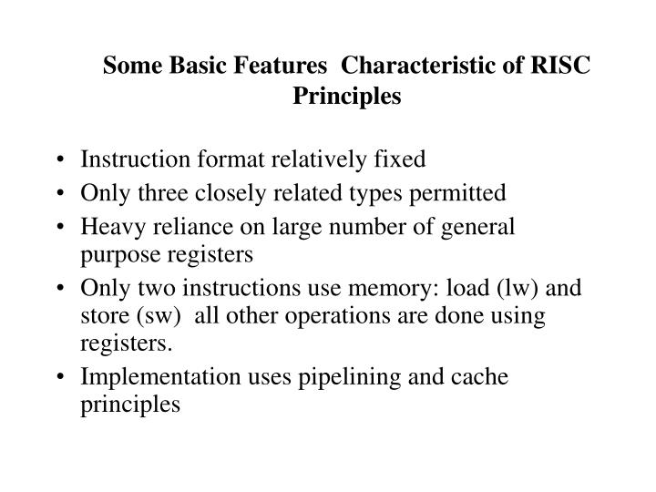 Some basic features characteristic of risc principles