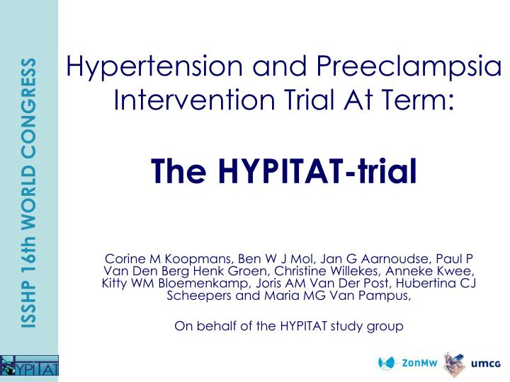 hypertension and preeclampsia intervention trial at term the hypitat trial n.