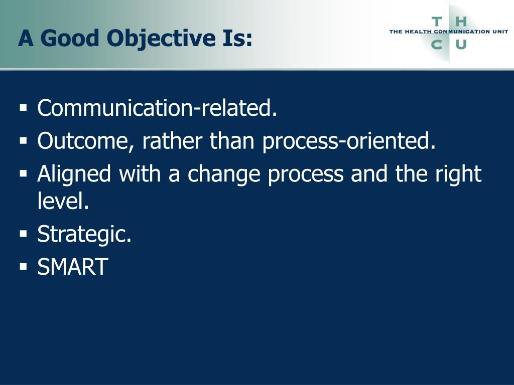 A Good Objective Is: