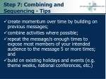 step 7 combining and sequencing tips