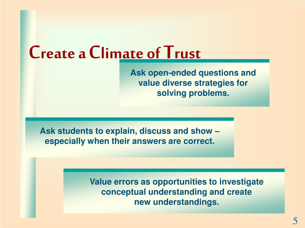Ask open-ended questions and value diverse strategies for solving problems.