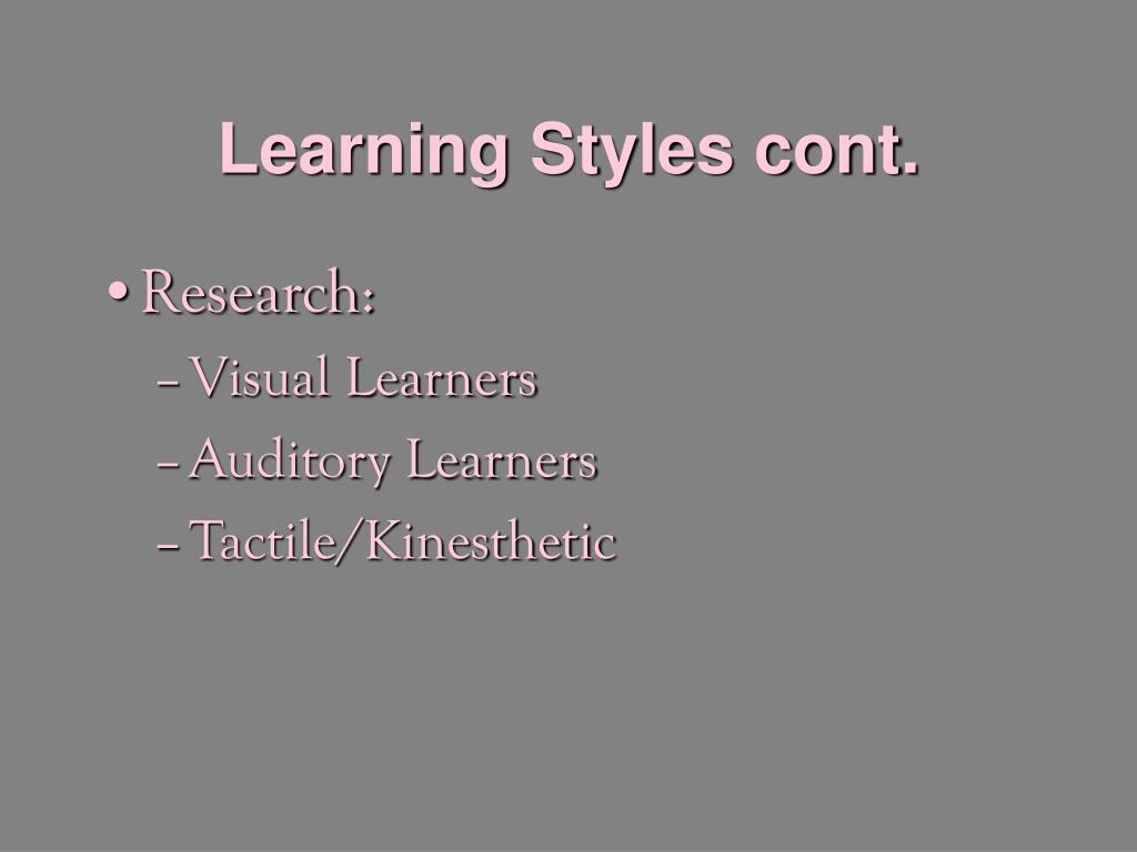 Learning Styles cont.