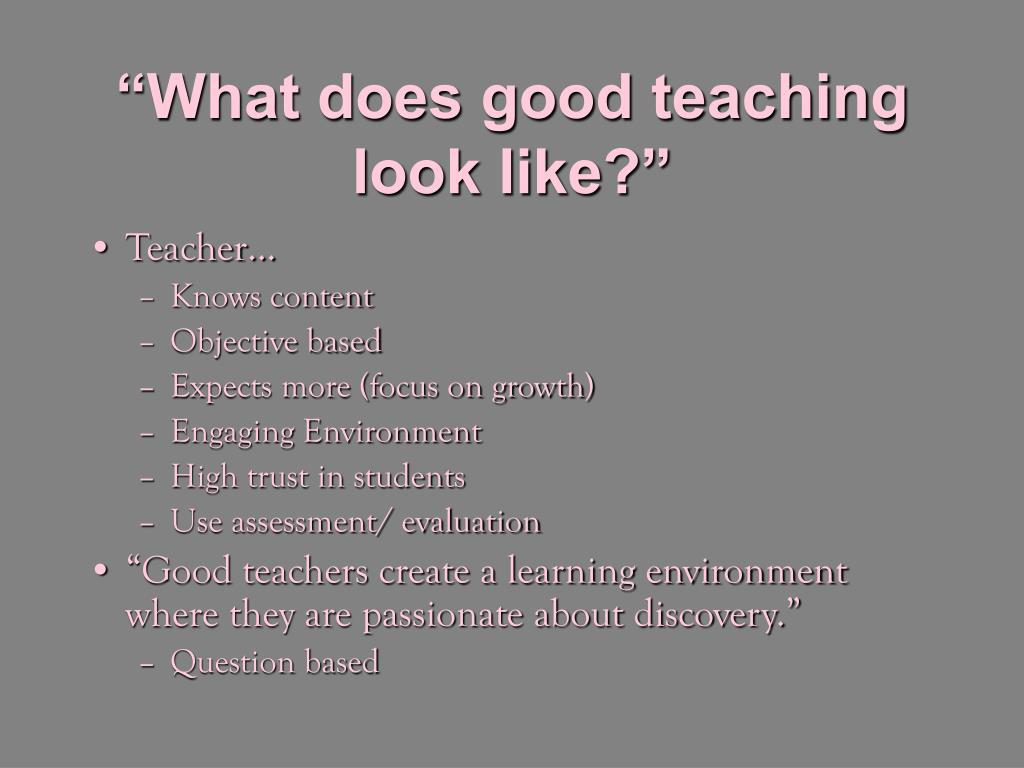 """What does good teaching look like?"""