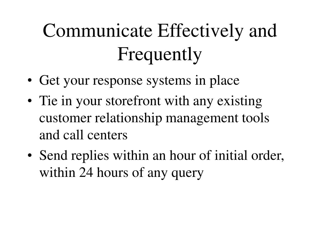 Communicate Effectively and Frequently