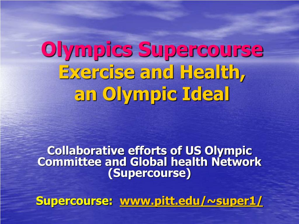 olympics supercourse exercise and health an olympic ideal l.