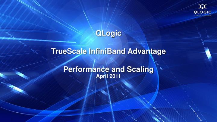 qlogic truescale infiniband advantage performance and scaling n.