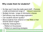 why create them for students