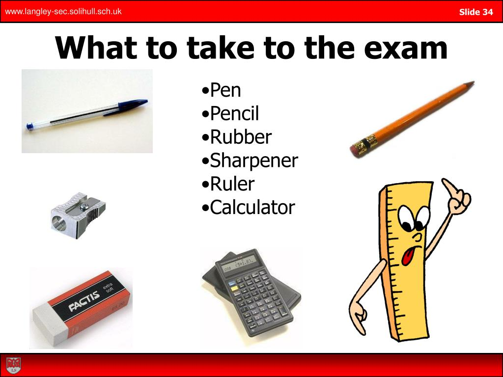 What to take to the exam