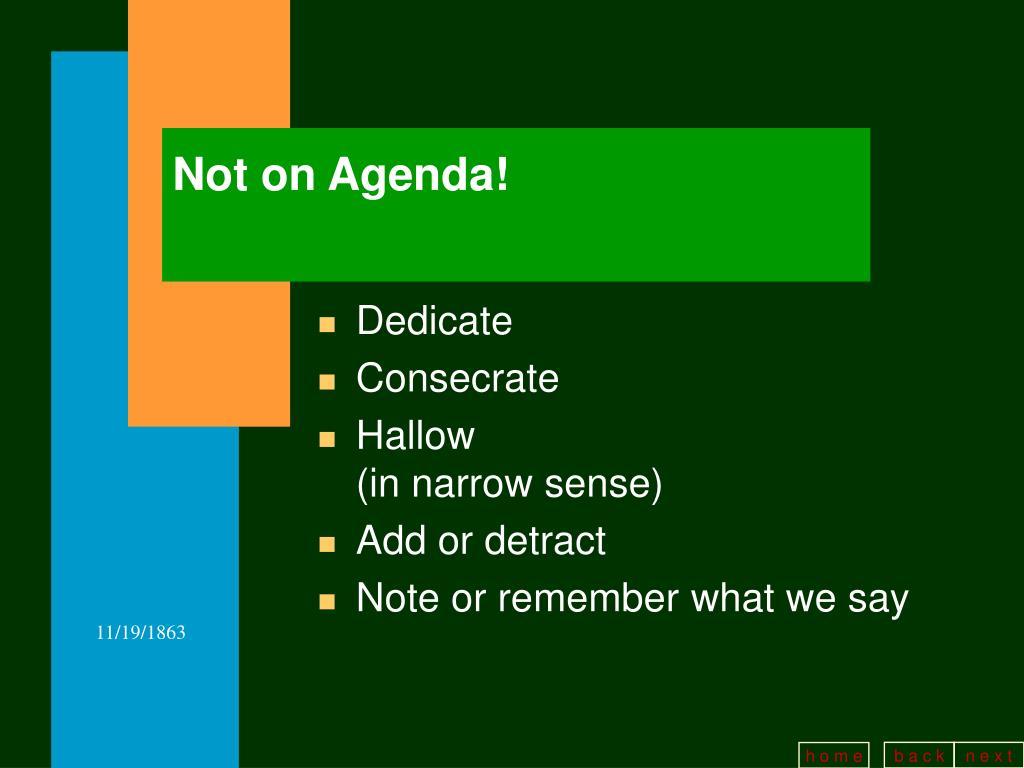 Not on Agenda!