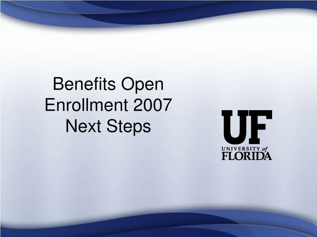 Benefits Open Enrollment 2007