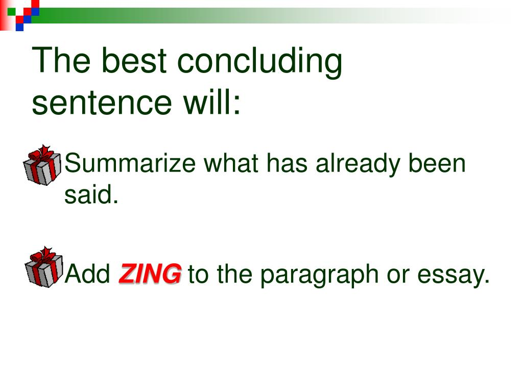 The best concluding sentence will: