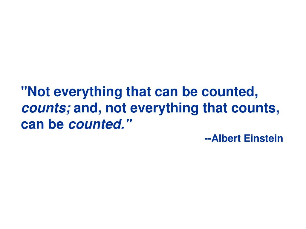"""""""Not everything that can be counted,"""