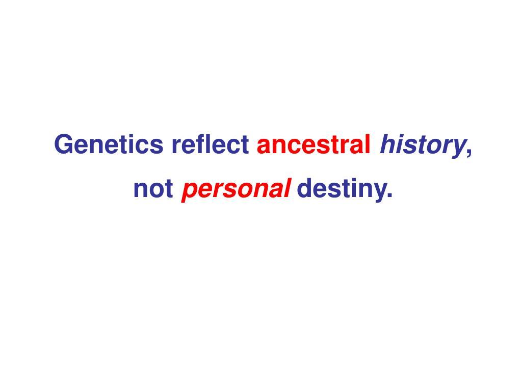 Genetics reflect