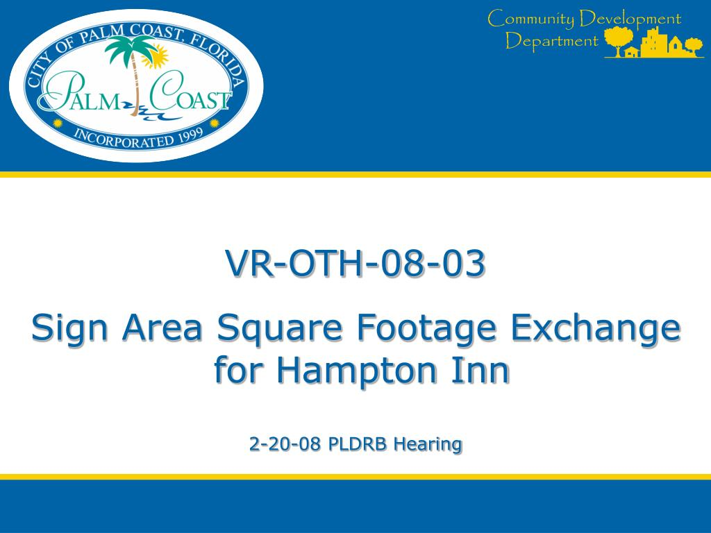 vr oth 08 03 sign area square footage exchange for hampton inn 2 20 08 pldrb hearing l.