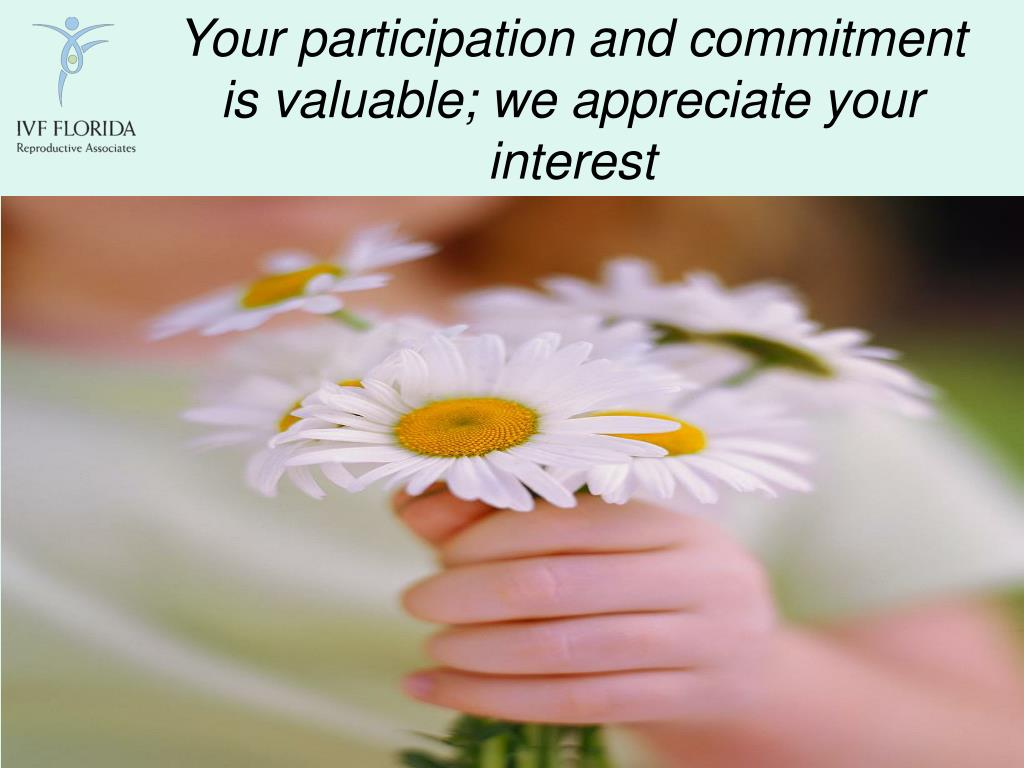 Your participation and commitment is valuable; we appreciate your interest