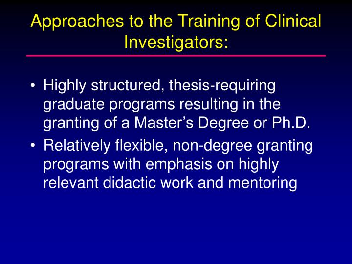 Approaches to the Training of Clinical Investigators: