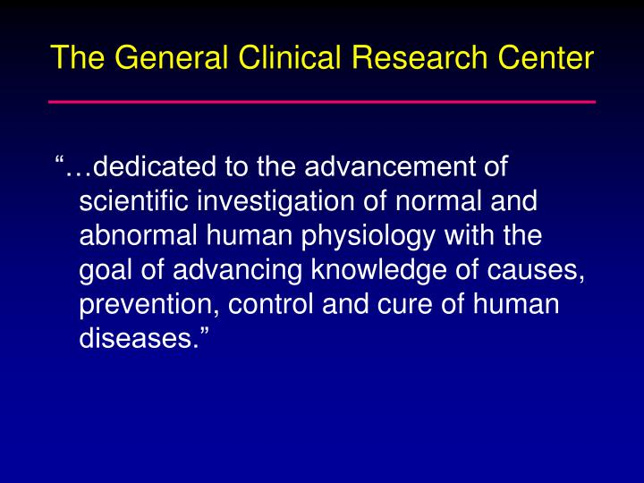 The general clinical research center
