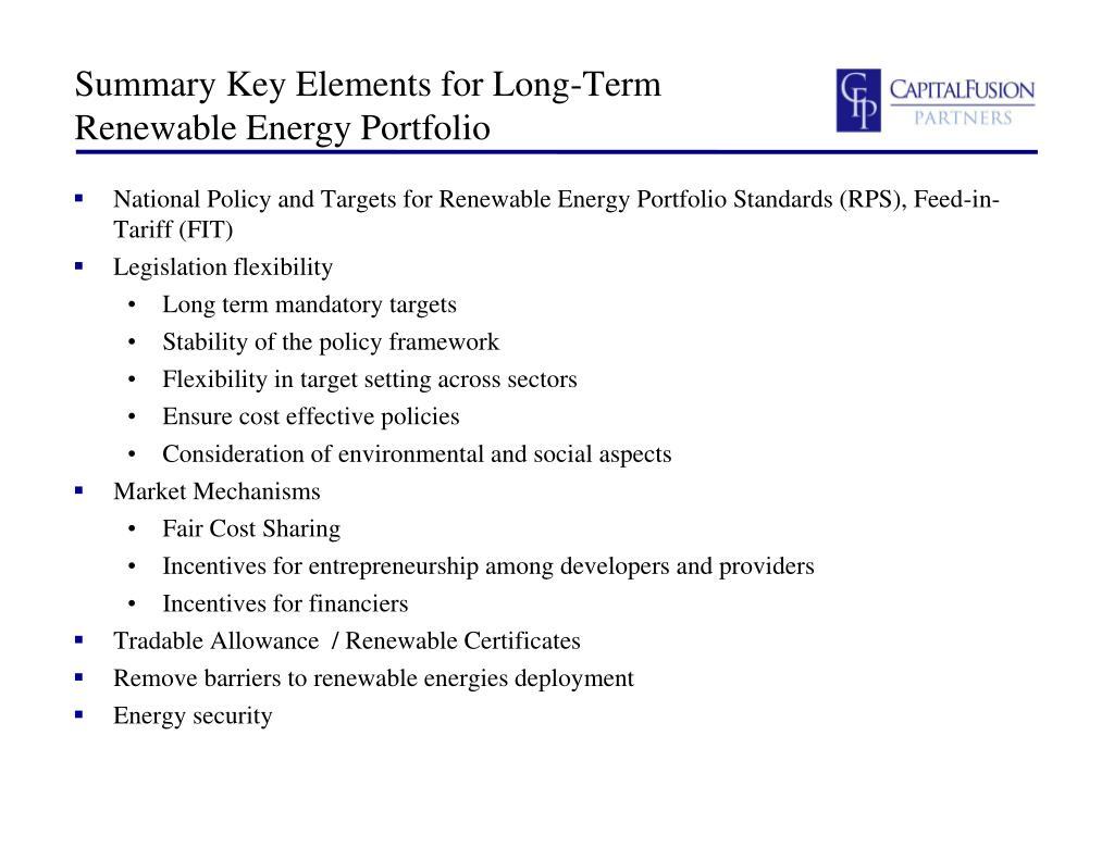 Summary Key Elements for Long-Term Renewable Energy Portfolio